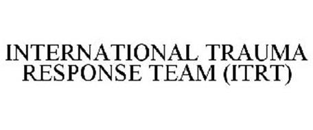 INTERNATIONAL TRAUMA RESPONSE TEAM (ITRT)