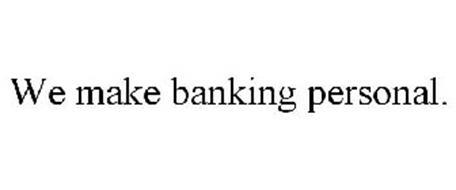 WE MAKE BANKING PERSONAL.
