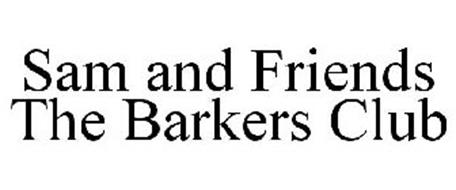 SAM AND FRIENDS THE BARKERS CLUB
