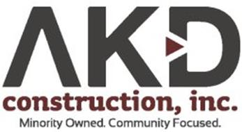 AKD CONSTRUCTION, INC. MINORITY OWNED. COMMUNITY FOCUSED.