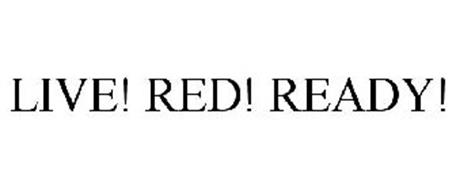 LIVE! RED! READY!