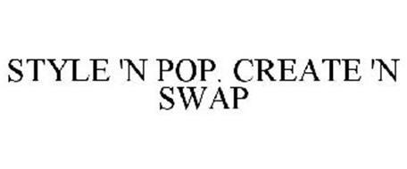 STYLE 'N POP. CREATE 'N SWAP