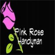 PINK ROSE HANDYMAN