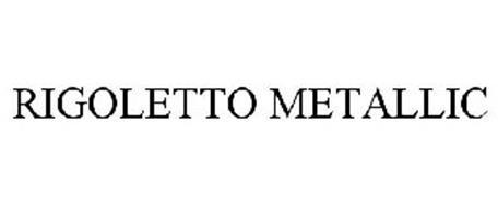RIGOLETTO METALLIC