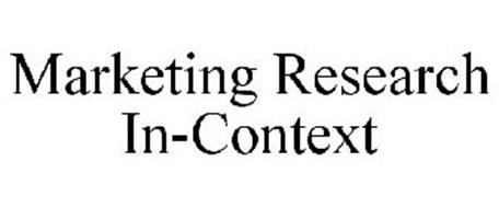 MARKETING RESEARCH IN-CONTEXT