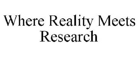 WHERE REALITY MEETS RESEARCH