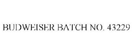 BUDWEISER BATCH NO. 43229