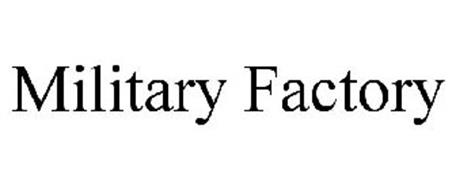 MILITARY FACTORY
