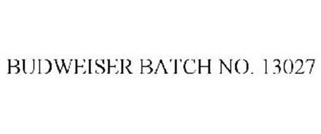 BUDWEISER BATCH NO. 13027