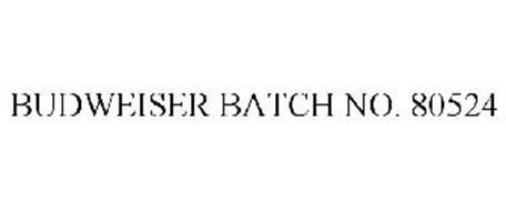 BUDWEISER BATCH NO. 80524