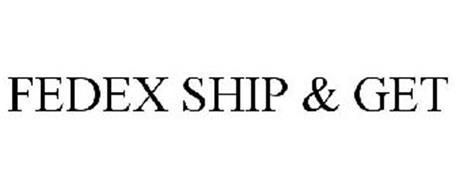 FEDEX SHIP&GET
