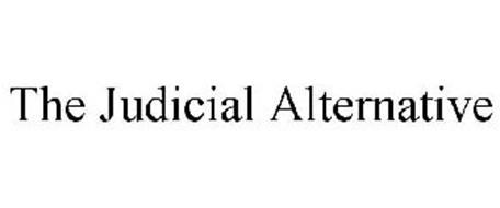 THE JUDICIAL ALTERNATIVE