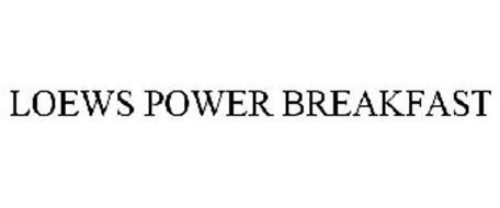 LOEWS POWER BREAKFAST