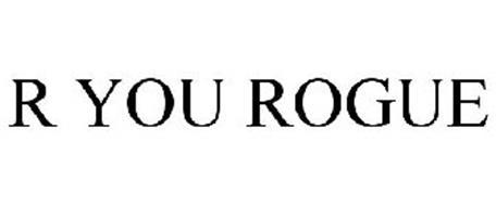 R YOU ROGUE
