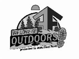 WE LOVE IT! OUTDOORS PRESENTED BY MILLS FLEET FARM