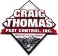 CRAIG THOMAS PEST CONTROL, INC. PROTECTING HEALTH & PROPERTY