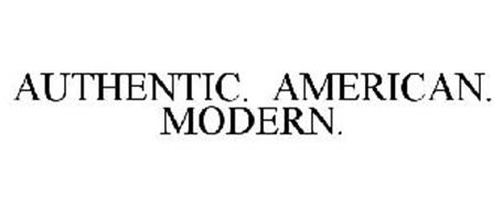 AUTHENTIC. AMERICAN. MODERN.