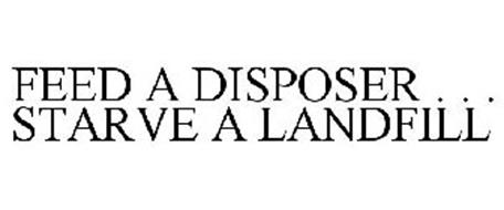 FEED A DISPOSER . . . STARVE A LANDFILL