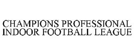 CHAMPIONS PROFESSIONAL INDOOR FOOTBALL LEAGUE
