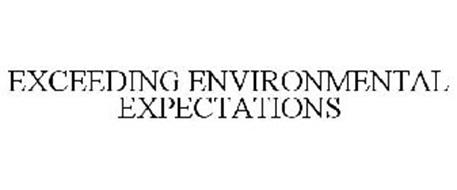 EXCEEDING ENVIRONMENTAL EXPECTATIONS