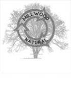 MILLWOOD NATURAL