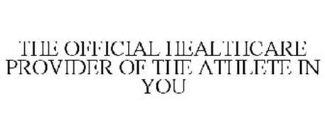 THE OFFICIAL HEALTHCARE PROVIDER OF THE ATHLETE IN YOU