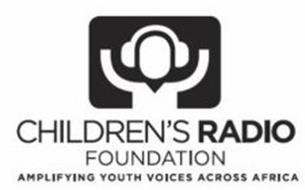 CHILDREN'S RADIO FOUNDATION AMPLIFYING YOUTH VOICES ACROSS AFRICA