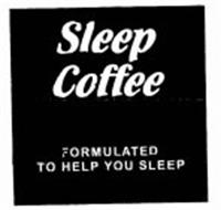 SLEEP COFFEE FORMULATED TO HELP YOU SLEEP