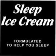 SLEEP ICE CREAM FORMULATED TO HELP YOU SLEEP