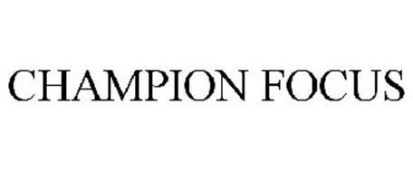 CHAMPION FOCUS