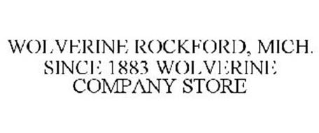 WOLVERINE ROCKFORD, MICH. SINCE 1883 WOLVERINE COMPANY STORE