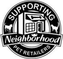 SUPPORTING NEIGHBORHOOD PET RETAILERS