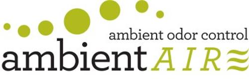 AMBIENT AIRE AMBIENT ODOR CONTROL