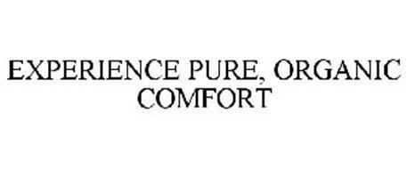 EXPERIENCE PURE, ORGANIC COMFORT