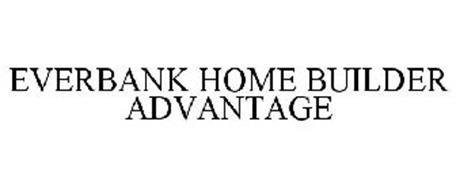 EVERBANK HOME BUILDER ADVANTAGE