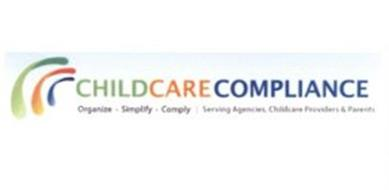 CHILDCARE COMPLIANCE ORGANIZE SIMPLIFY COMPLY SERVING AGENCIES CHILDCARE PROVIDERS & PARENTS