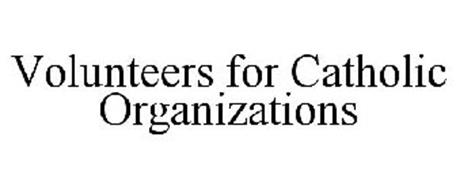VOLUNTEERS FOR CATHOLIC ORGANIZATIONS