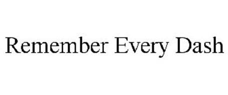 REMEMBER EVERY DASH