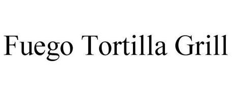 FUEGO TORTILLA GRILL