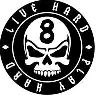 LIVE HARD PLAY HARD 8