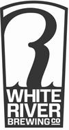 R WHITE RIVER BREWING CO