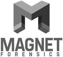 M MAGNET F O R E N S I C S