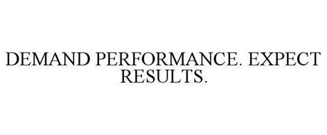 DEMAND PERFORMANCE. EXPECT RESULTS.
