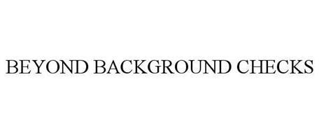 BEYOND BACKGROUND CHECKS