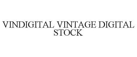 VINDIGITAL VINTAGE DIGITAL STOCK