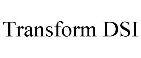 TRANSFORM DSI