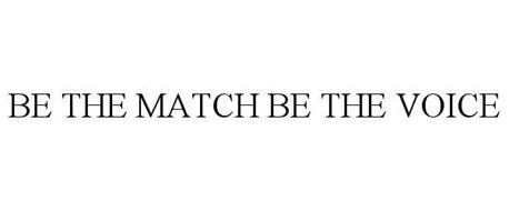 BE THE MATCH BE THE VOICE