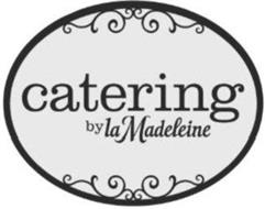 CATERING BY LA MADELEINE