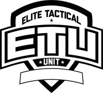 ELITE TACTICAL ETU UNIT