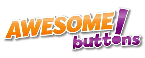 AWESOME! BUTTONS